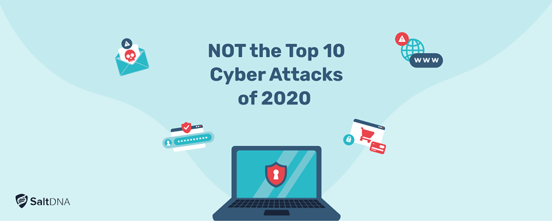NOT the Top 10 Cyber Attacks of 2020